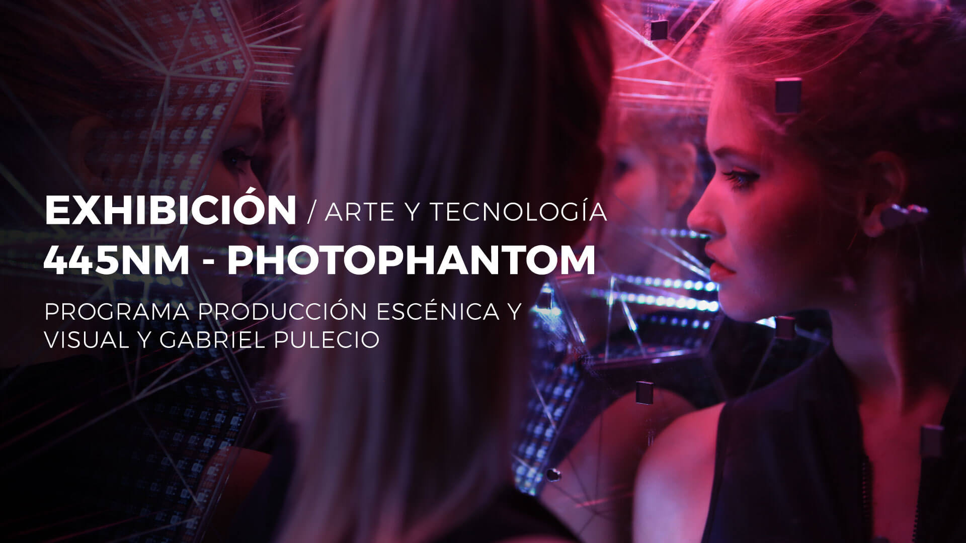 exhibicion-produccion-escenica-visual-445nm-photophantom